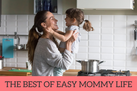 Best of Easy Mommy Life