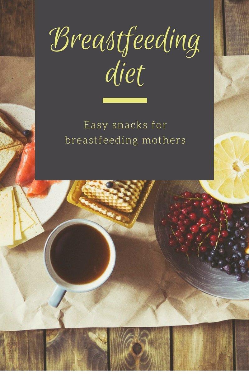 Easy snacks for breastfeeding mom