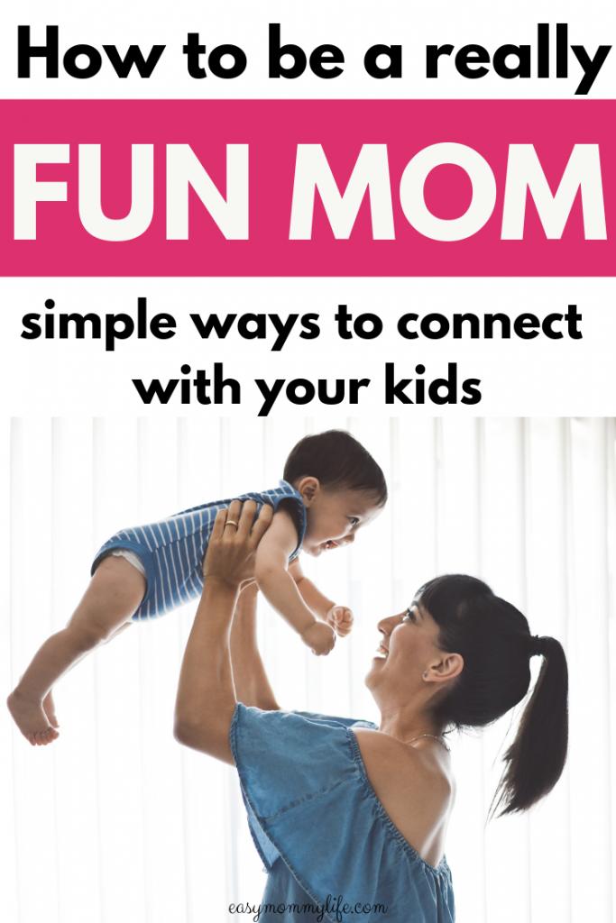 how to be fun mom-motherhood tips