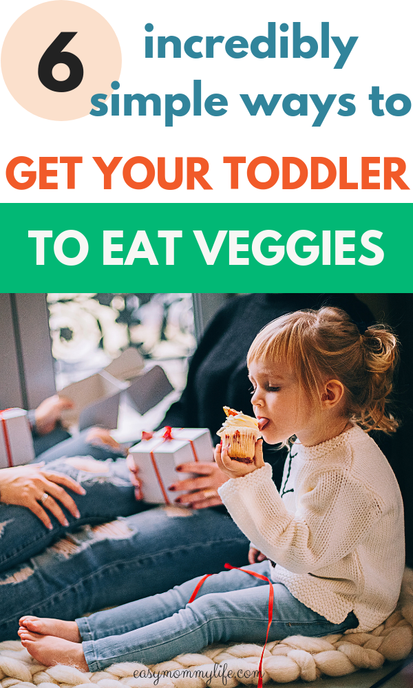 How to get toddlers to eat vegetables-how to deal with picky eaters