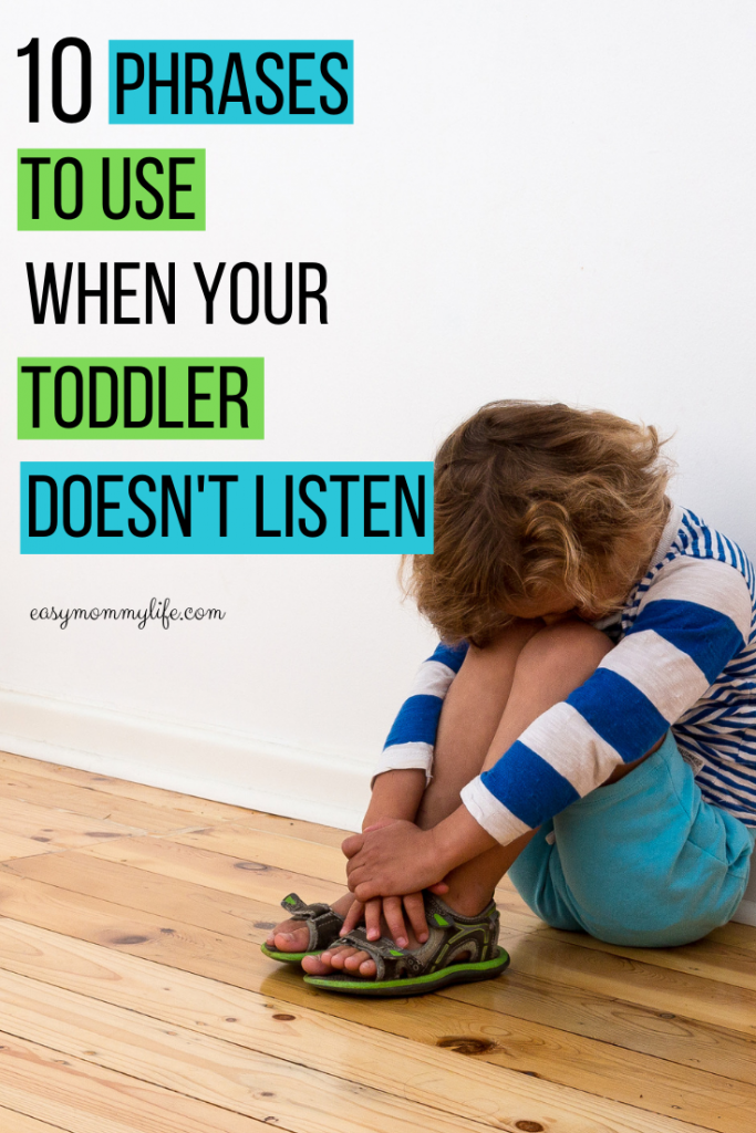 Phrases to use when your toddler doesn't listen