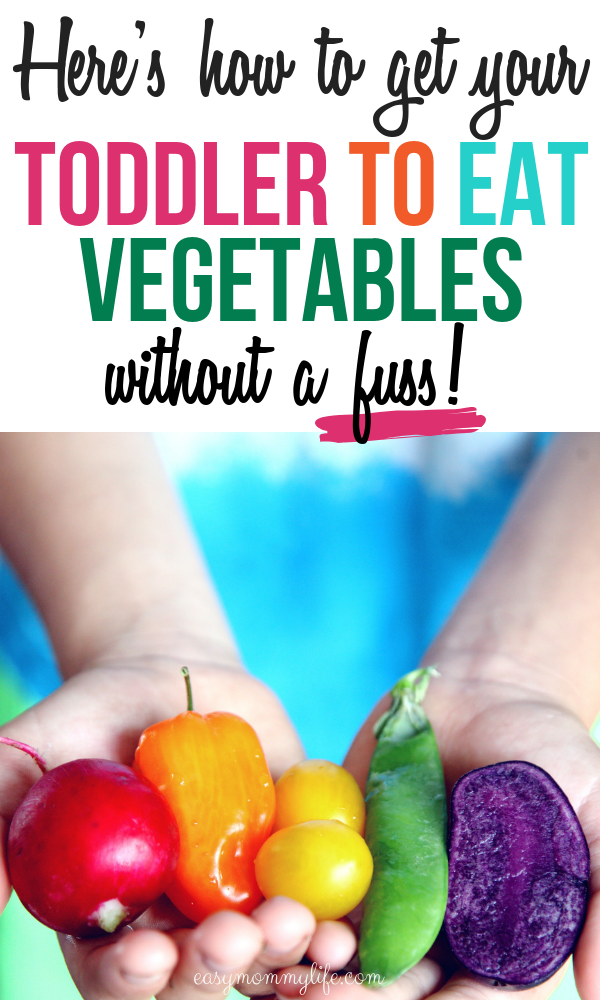 how to get toddlers to eat vegetables - picky eaters
