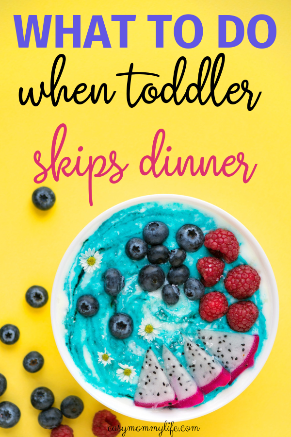 toddler won't eat dinner