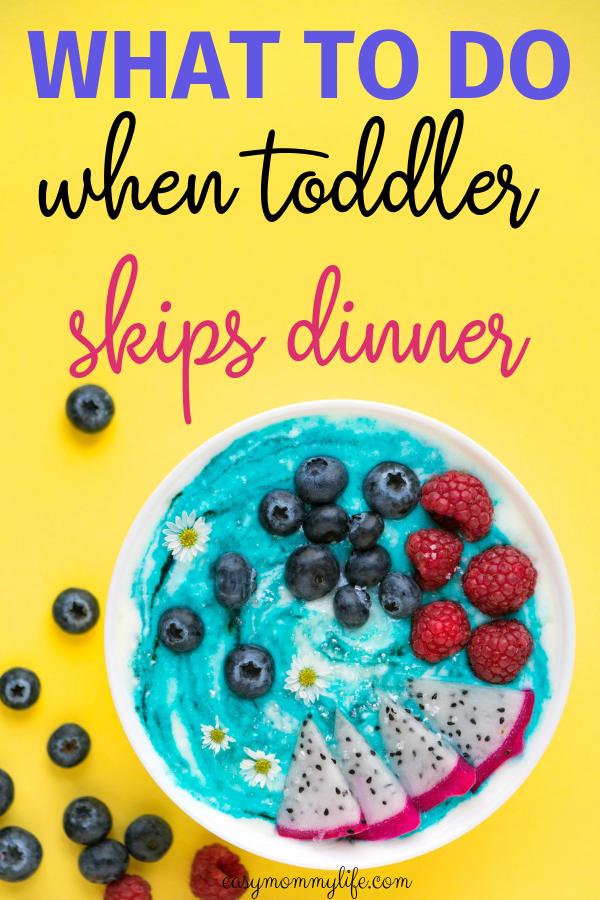 toddler won't eat dinner