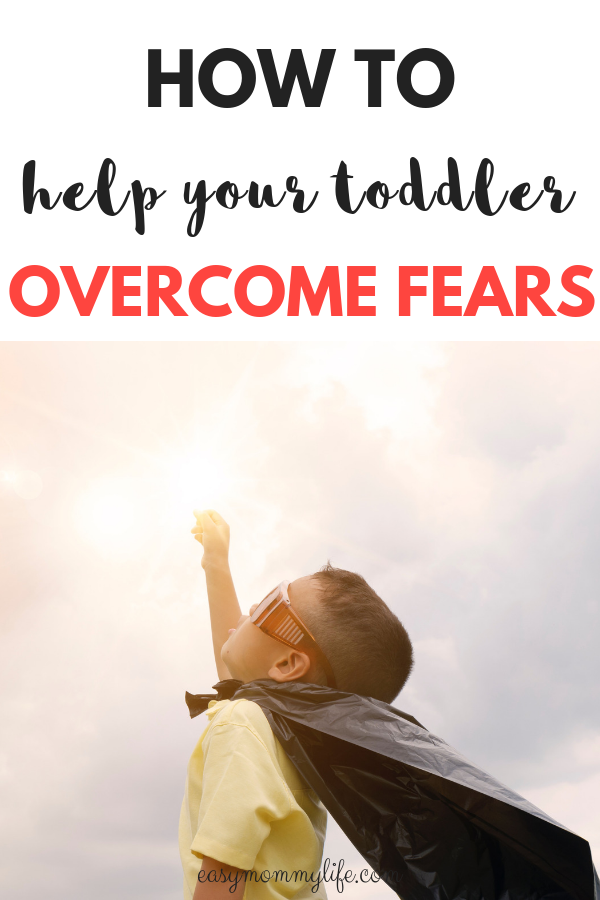 ease toddler's fears - toddler fears and anxieties