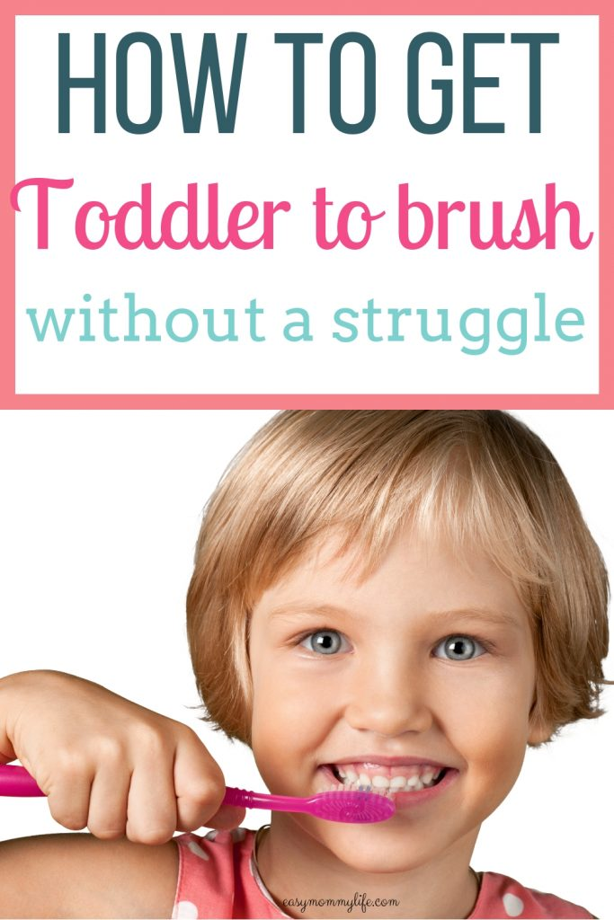 how to get toddler to brush without a struggle